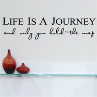 Life is a Journey and only you hold the map      vinyl lettering decal sticker  9x36