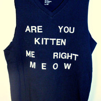 Black &#x27;Are You Kitten Me Right Meow&#x27; Tank