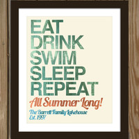 Custom lake house print: Eat, drink, swim, sleep, repeat