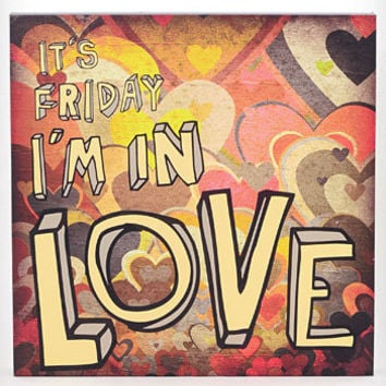 It's Friday I'm In Love Art