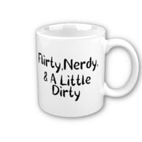 Flirty Nerdy Dirty Coffee Mugs from Zazzle.com