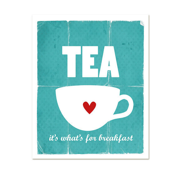 Tea: It's What's For Breakfast Kitchen Decor -  Modern Original Distressed  Print Teal Turquoise Aqua  - 8x10 Gifts Under 25