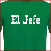 EL JEFE - The BOSS Spanish T-Shirt Tee More Colors S - 2XL