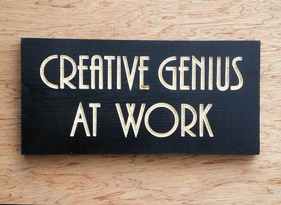Wood Sign Creative Genius At Work