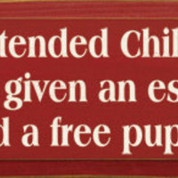Wood Signs -  &quot;Unattended Children Will Be Given An Espresso And A Free Puppy&quot;