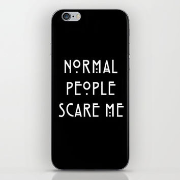 Normal People Scare Me iPhone & iPod Skin by acidiclungs | Society6