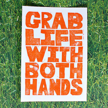 typographic print - grab life with both hands, linocut print, inspirational print
