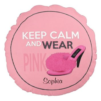 Keep Calm Wear Pink Round Throw Pillow