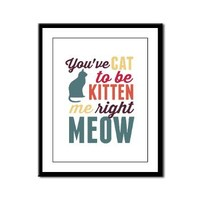 Cat to Be Kitten Me Framed Panel Print> Cat to be Kitten Right Meow> Traci - with an i