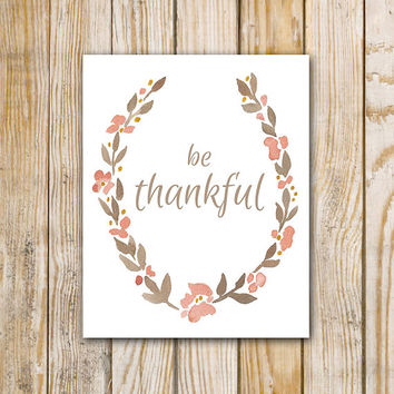 Be Thankful Watercolor Printable - 8 x 10- Digital Download Thanksgiving Wall Art