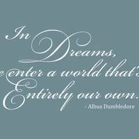 Harry Potter Wall Decal &#x27;In Dreams, We Enter A World That&#x27;s Entirely Our Own&#x27; Quote