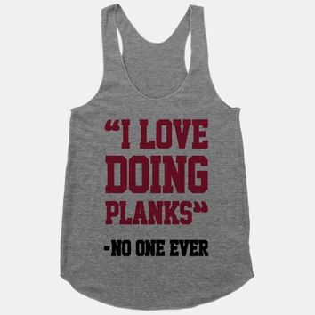 """I Love Doing Planks"" - No One Ever"