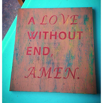 A Love Without End Amen Sign Wall Hanging Love Decor George Straight