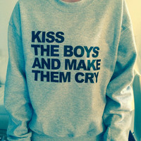 Kiss the boys and make them cry sweatshirt jumper gifts cool fashion girls women funny teens teenagers fangirl tumblr girlfriends blogger