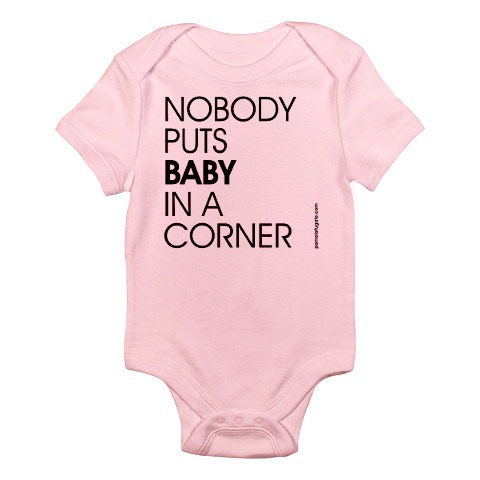 Nobody Puts Baby In A Corner - Custom 100% Cotton Jersey Knit Baby Bodysuit - FREE SHIPPING