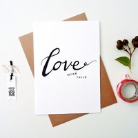 """Love greeting card. Love Never Fails. Hand Drawn Typography. 5 x 7"""" LC254"""