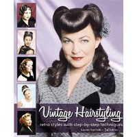 Amazon.com: Vintage Hairstyling: Retro Styles with Step-by-Step Techniques (9780981663913): Lauren Rennells: Books
