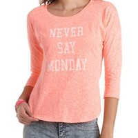 Never Say Monday Graphic High-Low Tee by Charlotte Russe - Neon Coral