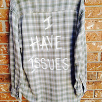 "Plaid flannel ""I Have Issues"" hand painted shirt // soft grunge"