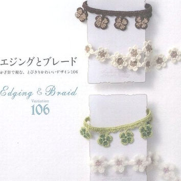 Edging & Braid Variation 106 - Japanese Crochet Pattern Book for Zakka, Crochet Accessories, Corsage, Wrist Warmer - Easy Crocheting - B569