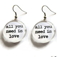 Beatles Quote Earrings, All You Need Is Love Jewelry, Nickel Free, Word Art