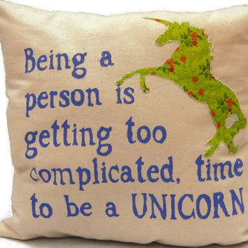 Being A Person Is Getting Too Complicated Time To Be A Unicorn Decorative Throw Pillow,Cotton Canvas Pillow,Colorful Pillow,Stenciled Pillow