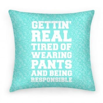 Gettin' Real Tired of Wearing Pants and Being Responsible