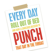 Every Day Roll Out of Bed and Punch that Day in the Throat - Funny Olympic Inspirational Print - Multi Rainbow - 8x10