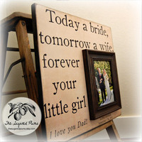 Father of the Bride Custom Wedding Gift Personalized Picture Frame 16x16 TODAY A BRIDE Dad Daddy Men Mother Parents Quote Verse Song Vows