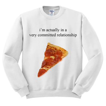 White Crewneck Committed Relationship Pizza Sweatshirt Sweater Jumper Pullover