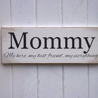 Mommy Hero Wood Sign