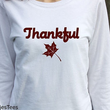 Womens Thankful Shirt, Thanksgiving Long Sleeve
