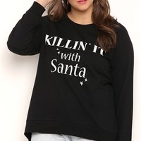 Plus Size High Low French Terry Top with Killin It with Santa Screen