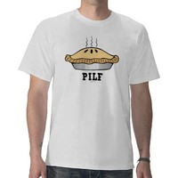 PILF TEE SHIRT from Zazzle.com
