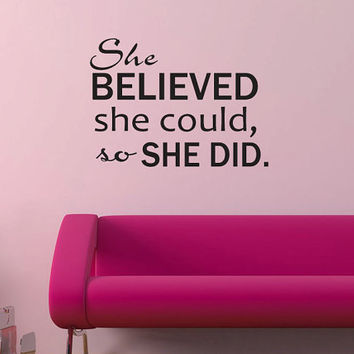 She believed she could wall decal vinyl quote