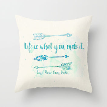 Life is what you make it. Throw Pillow by Sara Eshak