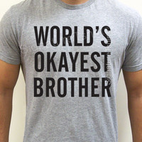 World's Okayest Brother t shirt funny gift for Brother cool men tee shirt kids youth Birthday Christmas gift