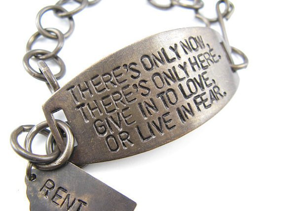 There's only now, There's only here - RENT inspired hand stamped bracelet