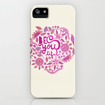 Be You-Tiful (pink edition) iPhone & iPod Case by Sandra Arduini