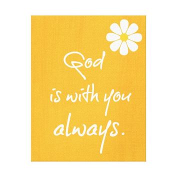 Inspirational God is with you always Quote