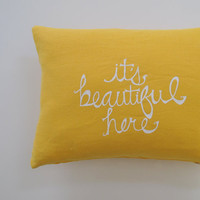 Pillow Cover Cushion Cover It's Beautiful Here in White on Mustard Yellow Linen  - 12 x 16 inches