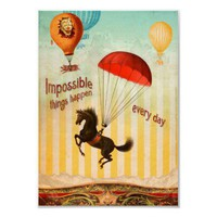 Impossible Things Happen Every Day Poster from Zazzle.com