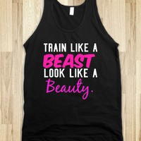 Train Like A Beast, Look Like A Beauty Shirt