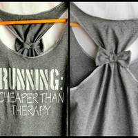 Workout Clothes RUNNING Cheaper than Therapy - Small