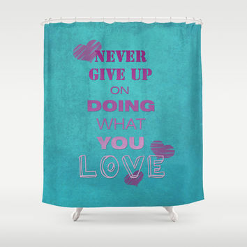 Do what you love Shower Curtain by EDrawings38