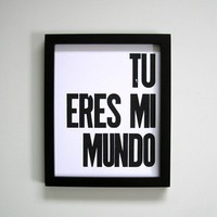 Tu Eres Mi Mundo Letterpress Print by happydeliveries on Etsy