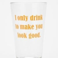 UrbanOutfitters.com > Drink To Make You Look Good Pint Glass