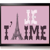 Je T'aime, Eiffel Tower, Paris, France, I Love You Typography Print, 8 x 10