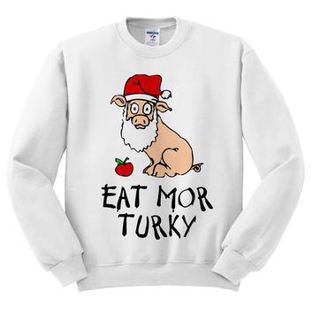 White Crewneck Eat More Turkey Santa Pig Ugly Christmas Sweatshirt Sweater Jumper Pullover