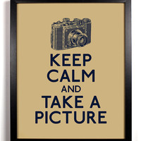 Keep Calm and Take A Picture (Camera) 8 x 10 Print Buy 2 Get 1 FREE Keep Calm Art Keep Calm Poster Keep Calm Print